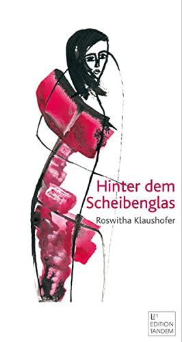 9783902932310: Hinter dem Scheibenglas: Gedichte und Zeichnungen