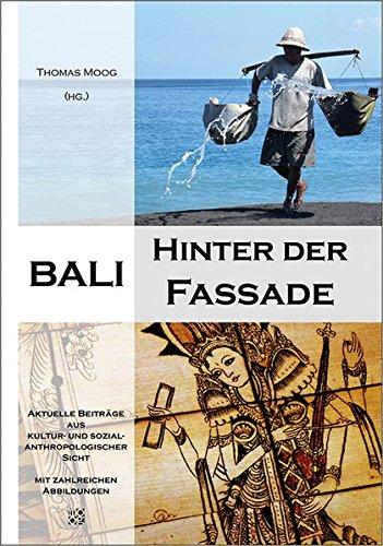 Bali - hinter der Fassade Aktuelle Beiträge: Thomas (Hrsg.)Mückler, HermannHonisch,