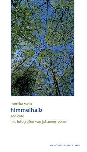 9783902975225: himmelhalb: gedichte - mit fotografien von johannes ebner