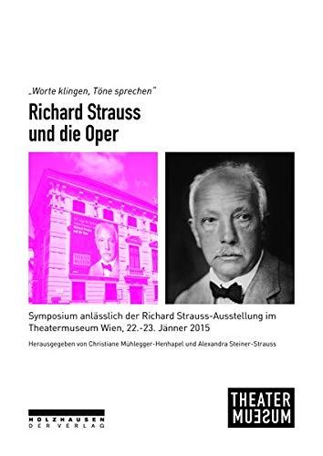 9783902976550: Worte klingen, Töne sprechen - Richard Strauss und die Oper