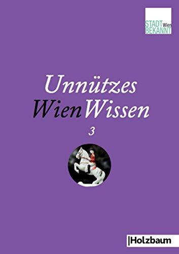 9783902980502: Unnützes WienWissen 3