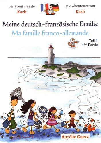 9783902984357: Les aventures de Kazh : Ma famille franco-allemande / Meine deutsch-franzosische familie - 1ere partie