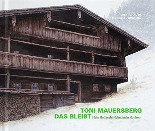 DAS BLEIBT: Mein Hof, mein Heim, mein: Robert Gander