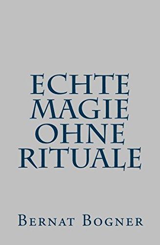 9783903021761: Echte Magie Ohne Rituale (German Edition)