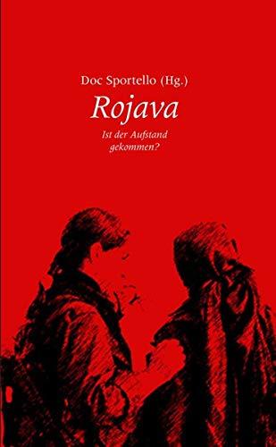 9783903022140: Rojava: Ist der Aufstand gekommen?