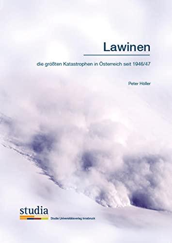 9783903030077: Lawinen: die größten Katastrophen in Österreich seit 1946/47