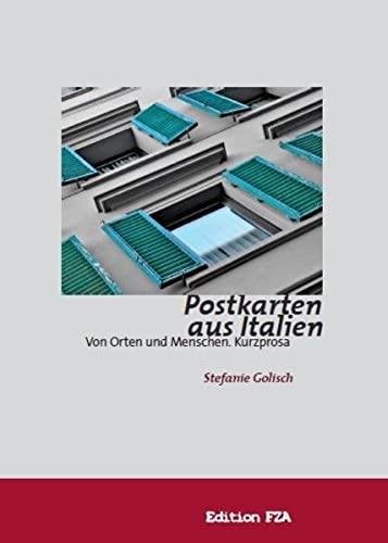 9783903104013: Postkarten aus Italien: Von Orten und Menschen