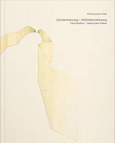 ZeichenSetzung I BildWahrnehmung. Toba Khedoori: Gezeichnete Malerei: Monika Leisch-Kiesl (...