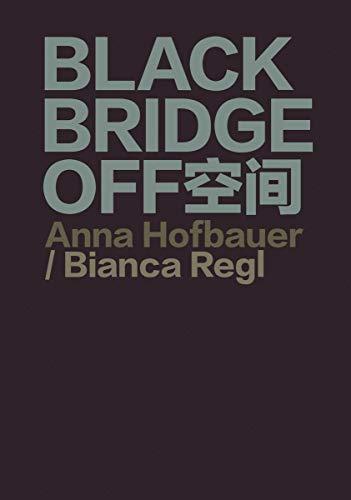 BLACKBRIDGE OFF: Anna Hofbauer, Bianca Regl: Ami Barak, Matthias