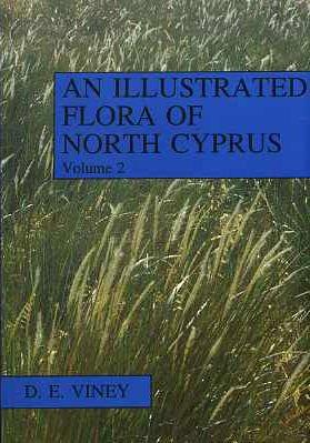 An Illustrated Flora of North Cyprus, Volume: Viney, Deryck -