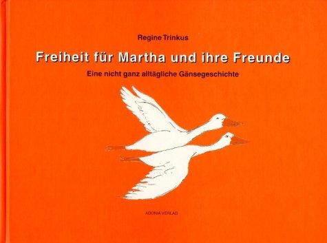 9783905009231: Freiheit für Martha und ihre Freunde