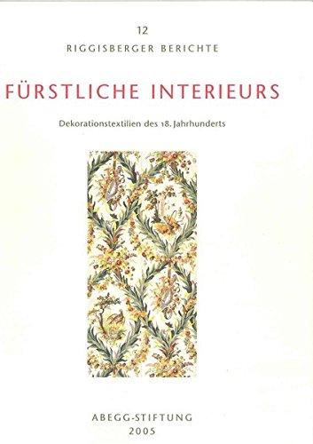 FURSTLICHE INTERIEURS, DEKORATIONSTEXTILIEN DES 18.JAHRHUNDERTS: JOLLY ANNA