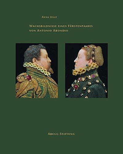 Wachsbildnisse eines Fürstenpaares von Antonio Abondio: Jolly, Anna