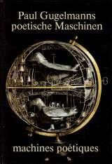 9783905055009: Paul Gugelmanns poetische Maschinen =: Machines poétiques (German Edition)