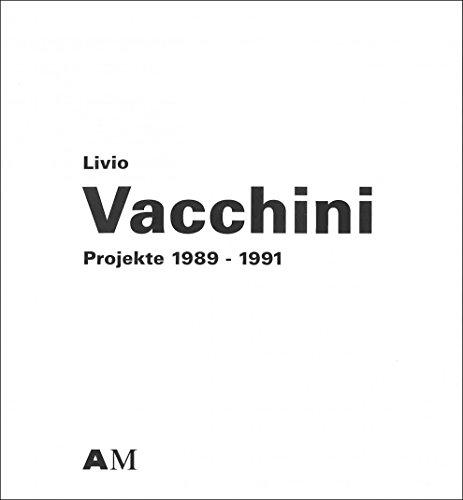 Livio Vacchini: Projekte, 1989-1991 : eine Ausstellung: Vacchini, Livio