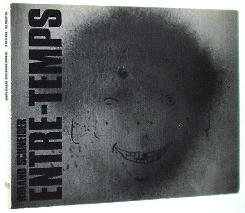 Roland Schneider: Entre-Temps (9783905080032) by Roland Schneider