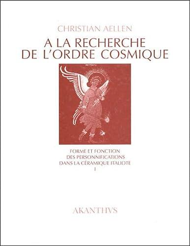 9783905083088: A la recherche de l'ordre cosmique: Forme et fonction des personnifications dans la ceramique italiote (French Edition)