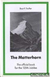 The Matterhorn: The Official Book of the: Truffer, Beat. P.