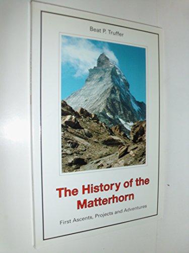 The History of the Matterhorn: Beat P. Truffer