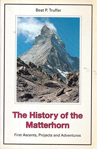 The History of the Matterhorn: First Accents,: Beat P. Truffer