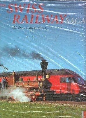 Swiss Railway Saga: 150 Years of Swiss