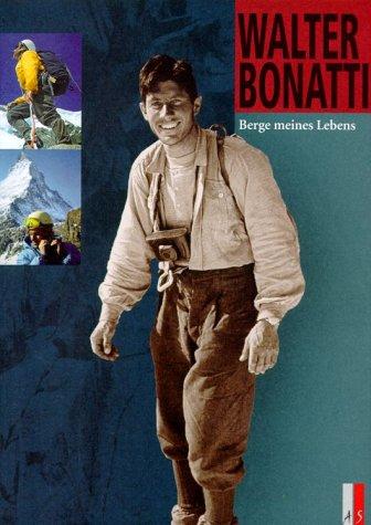 Berge Meines Lebens. Aus Dem Italienischen Ubersetzt: Bonatti, Walter