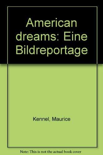 American dreams: Eine Bildreportage (German Edition): Kennel, Maurice