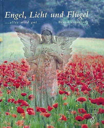 9783905172263: Engel, Licht und Flügel: Alles wird gut