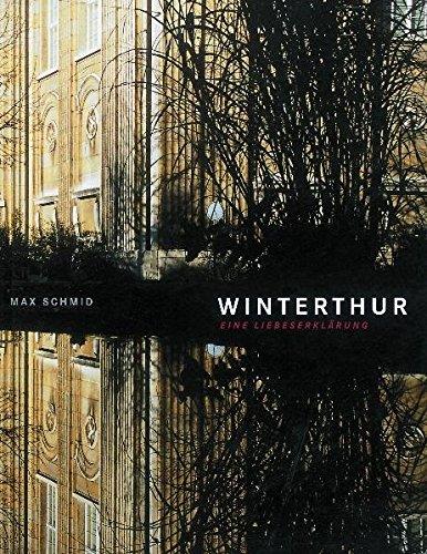 Winterthur. Eine Liebeserklärung.: Schmid, Max (Photogr.) - Kathrin Bänziger (Text)