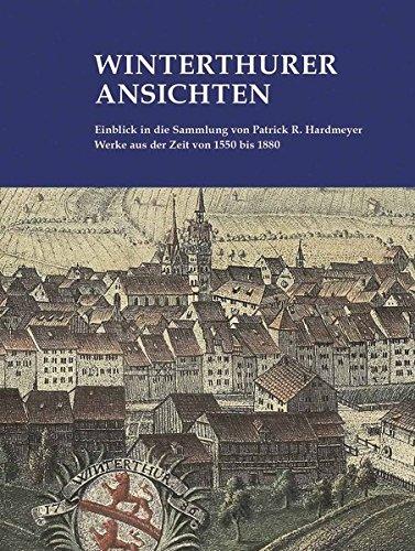 9783905172638: Winterthurer Ansichten: Einblick in die Sammlung von Patrick Hardmeyer by Har...