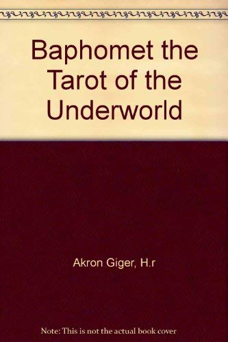 Baphomet the Tarot of the Underworld: H.r Akron Giger
