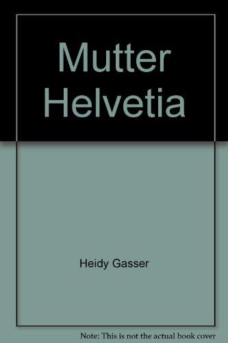 9783905198782: Mutter Helvetia