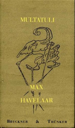 Max Havelaar oder Die Kaffeeversteigerung der Niederländischen: Multatuli