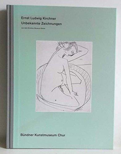 Ernst Ludwig Kirchner. Unbekannte Zeichnungen aus dem: Lohberg, Gabriele: