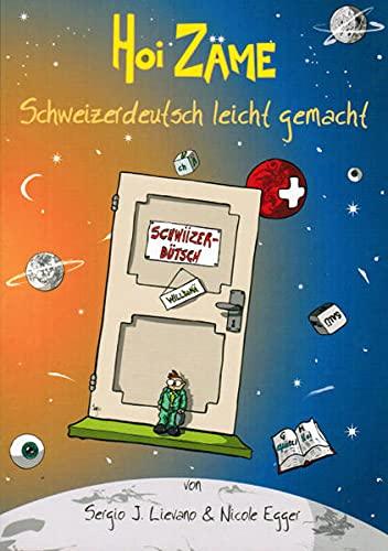 Hoi Zaeme: Schweizerdeutsch Leicht Gemacht: Egger, Nicole, Lievano,