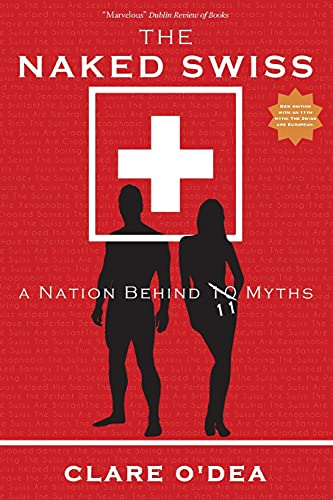 9783905252989: The Naked Swiss: A Nation Behind 10 Myths