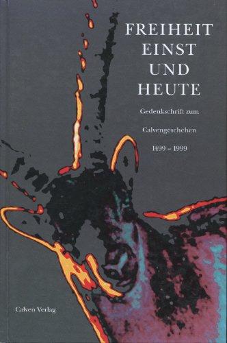 Freiheit einst und heute. Gedenkschrift zum Calvengeschehen 1499-1999.: Lietha, Walter (Hg.)