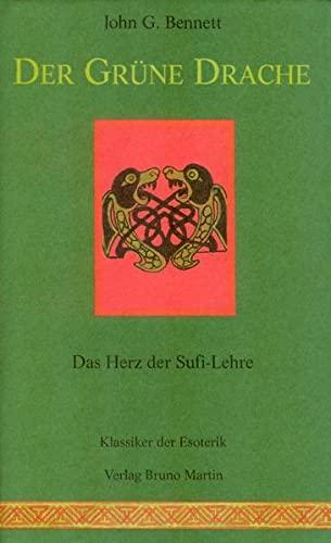 9783905272659: Der gr�ne Drache: Das Herz der Sufi-Lehre