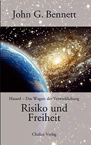 Risiko und Freiheit: Hazard - Das Wagnis der Verwirklichung: Bennett, John G.