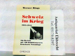 9783905278637: Schweiz im Krieg 1933-1945: Ein Bericht mit 400 Bilddokumenten