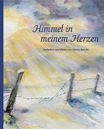 9783905290646: Himmel in meinem Herzen: Gedanken und Bilder von Christa Bernitz