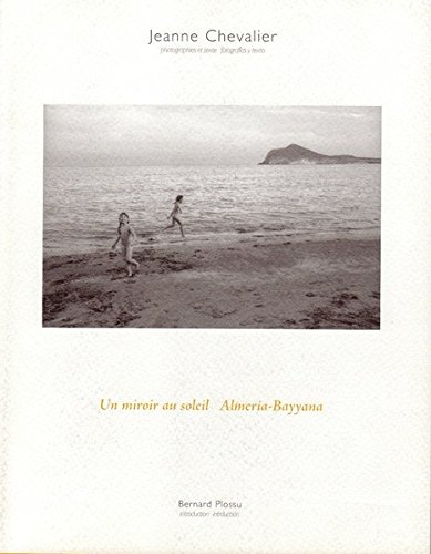 9783905297133: Un miroir au soleil Almeria-Bayyana