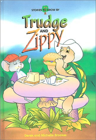 Trudge and Zippy (Stories to Grow By series) (3905332590) by Derek Brookes; Michelle Brookes