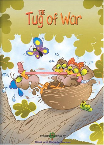The Tug of War (Stories to Grow By series) (3905332620) by Michelle Brookes; Derek Brookes