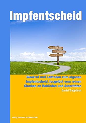 9783905353778: Impfentscheid: vom Glauben zu Wissen und zur Selbstverantwortung