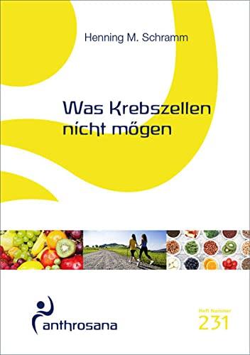 Was Krebszellen nicht mögen: Schramm, Henning M.