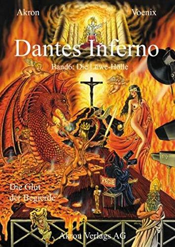 9783905372069: Dantes Inferno / Löwe: Die Löwe-Hölle. Die Glut der Begierde