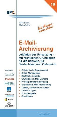 9783905413298: E-Mail Archivierung: Leitfaden zur Umsetzung und rechtliche Grundlagen für die Schweiz, Deutschland und Österreich