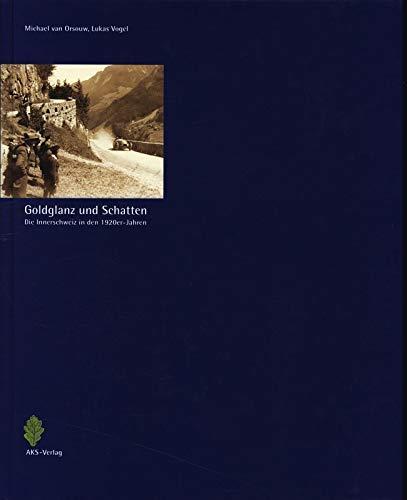 9783905446012: Goldglanz und Schatten: Die Innerschweiz in den 1920er-Jahren.