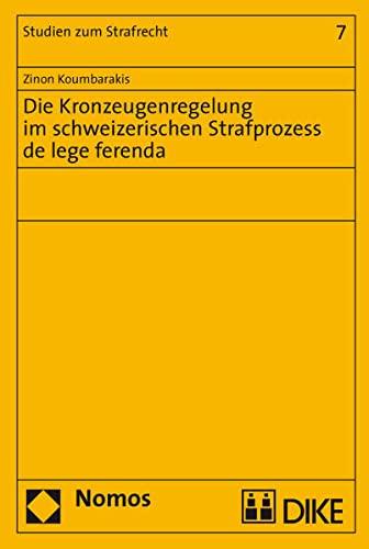 9783905455977: Die Kronzeugenregelung im schweizerischen Strafprozess de lege ferenda by Kou...